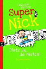 Super Nick - Platz da, ihr Nieten!