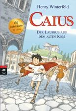 Caius - Der Lausbub aus dem alten Rom