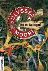 Ulysses Moore - Das Haus der Spiegel