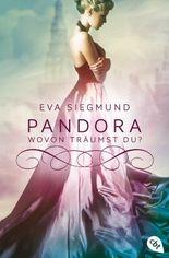 Pandora - Wovon träumst du?