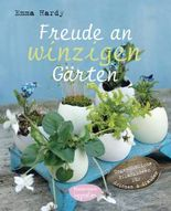 Freude an winzigen Gärten