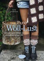 Pure Woll-Lust - Stricken und Häkeln im skandinavischen Stil