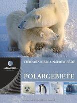 Atlantica Tierparadiese unserer Erde: Polargebiete