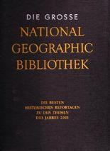 Die Grosse National Geographic Bibliothek. Die Besten Historischen Reportagen zu den Themen des Jahres 2001. BAND V