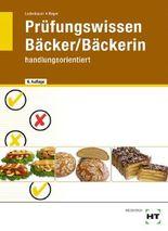 Bäcker/Bäckerin - Prüfungswissen handlungsorientiert