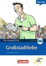 Lextra - Deutsch als Fremdsprache - Lektüren / A2-B1 - Großstadtliebe