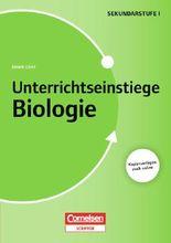 Unterrichtseinstiege - Biologie / Unterrichtseinstiege für die Klassen 5-10