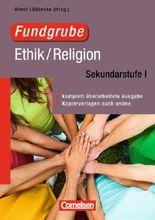 Fundgrube - Sekundarstufe I und II / Fundgrube Ethik/Religion