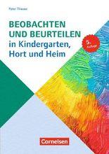 Sozialpädagogische Praxis / Band 4 - Beobachten und Beurteilen in Kindergarten, Hort und Heim