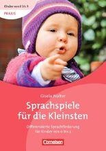 Kinder von 0 bis 3 - Praxis / Sprachspiele für die Kleinsten