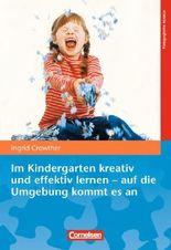 Pädagogische Ansätze / Im Kindergarten kreativ und effektiv lernen - auf die Umgebung kommt es an
