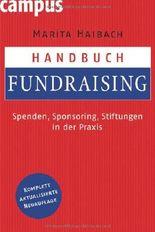 Handbuch Fundraising: Spenden, Sponsoring, Stiftungen in der Praxis