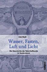 Wasser, Fasten, Luft und Licht: Die Geschichte der Naturheilkunde in Deutschland