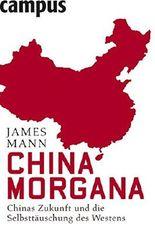 China Morgana: Chinas Zukunft und die Selbsttäuschung des Westens