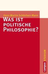 Was ist politische Philosophie? (Campus »Studium«)