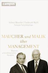 Maucher und Malik über Management: Maximen unternehmerischen Handelns