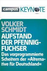 """Aufstand der Pfennigfuchser: Das vorprogrammierte Scheitern der """"Alternative für Deutschland"""" (Keynotes)"""