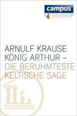König Arthur - die berühmteste keltische Sage (Kaleidoskop)