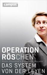 Operation Röschen: Das System von der Leyen