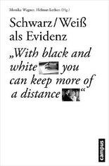 Schwarz/Weiß als Evidenz