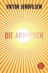 Die Akimuden - Ein nichtmenschlicher Roman