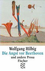 Die Angst vor Beethoven und andere Prosa