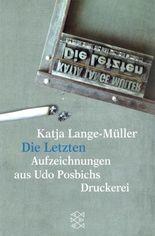 Die Letzten Aufzeichnungen aus Udo Posbichs Druckerei