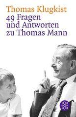 49 Fragen und Antworten zu Thomas Mann
