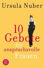 10 Gebote für anspruchsvolle Frauen