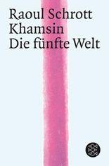Khamsin / Die Fünfte Welt