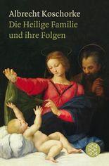Die Heilige Familie und ihre Folgen
