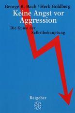 Keine Angst vor Aggression