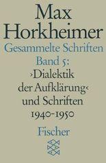 Dialektik der Aufklärung und Schriften 1940-1950