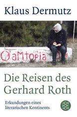 Die Reisen des Gerhard Roth