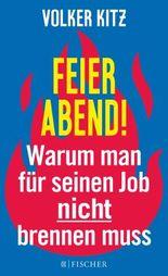 Feierabend! - Warum man für seinen Job nicht brennen muss
