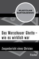 Das Warschauer Ghetto – wie es wirklich war