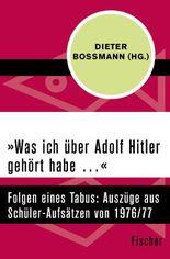 'Was ich über Adolf Hitler gehört habe …'