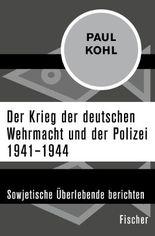 Der Krieg der deutschen Wehrmacht und der Polizei 1941–1944
