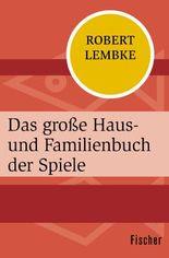 Das große Haus- und Familienbuch der Spiele