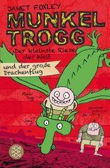 Munkel Trogg / Munkel Trogg: Der kleinste Riese der Welt und der große Drachenflug