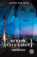 Berlin City Girls. Verbotene Nächte