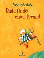 Dudu findet einen Freund
