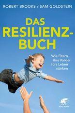 Das Resilienz-Buch: Wie Eltern ihre Kinder fürs Leben stärken