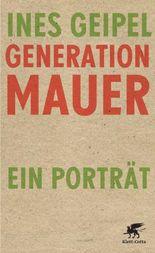 Generation Mauer: Ein Porträt