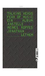 Talking Heads - Fear Of Music: Ein Album anstelle meines Kopfes