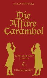 Die Affäre Carambol: Goethe und Schiller ermitteln - Kriminalroman