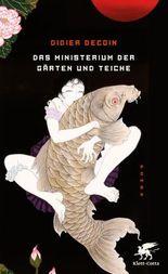 Das Ministerium der Gärten und Teiche: Roman