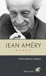 Werke. Die Ausgabe wird unterstützt von der Hamburger zur Förderung... / Charles Bovary, Landarzt und Aufsätze zu Flaubert und Sartre