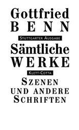 """Sämtliche Werke - Stuttgarter Ausgabe / Szenen, Dialoge, """"Das Unaufhörliche"""", Gespräche und Interviews, Nachträge, Medizinische Schriften"""