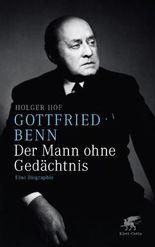Gottfried Benn. Der Mann ohne Gedächtnis
